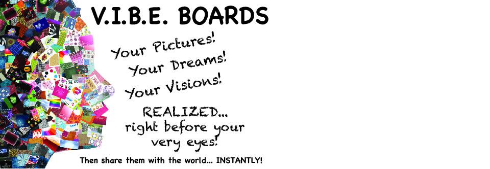 V.I.B.E. Boards