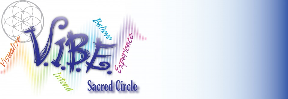 V.I.B.E. Sacred Circle